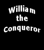 William the Conqueror, Guglielmo il Conquistatore